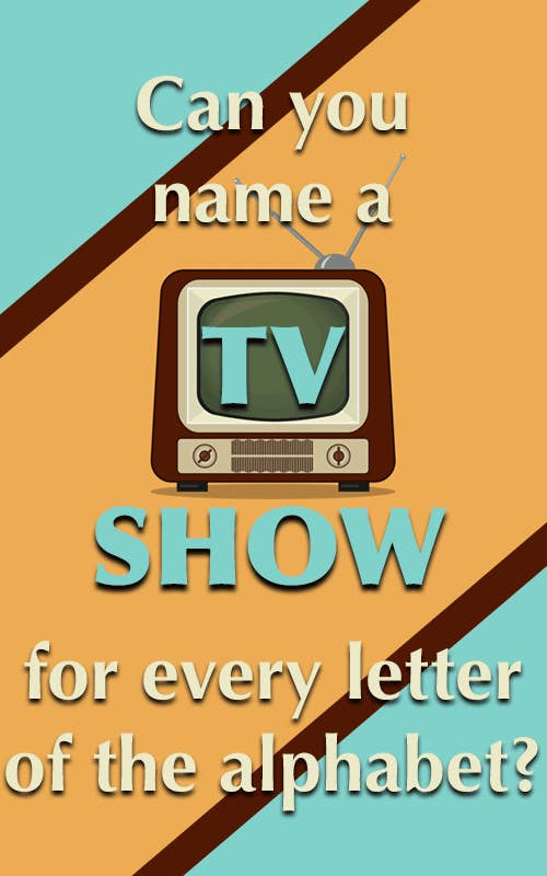 Can You Name A TV Show For Every Letter Of The Alphabet?