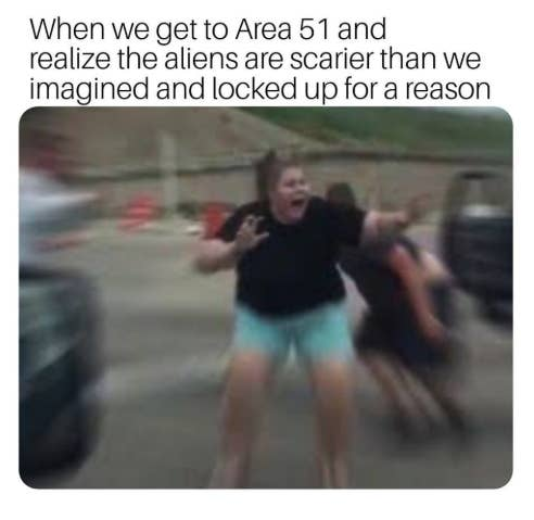 31 Memes About The Area 51 Raid That Even The Aliens