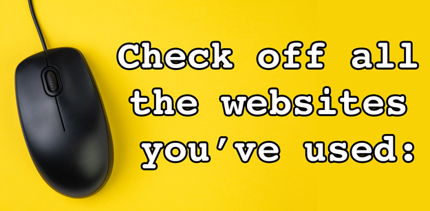 If You've Used At Least 15/28 Of These Websites, You're Definitely A Millennial