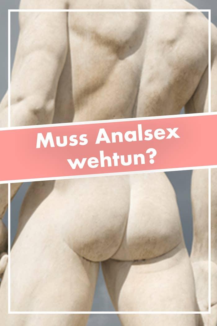 Tut Analsex Weh