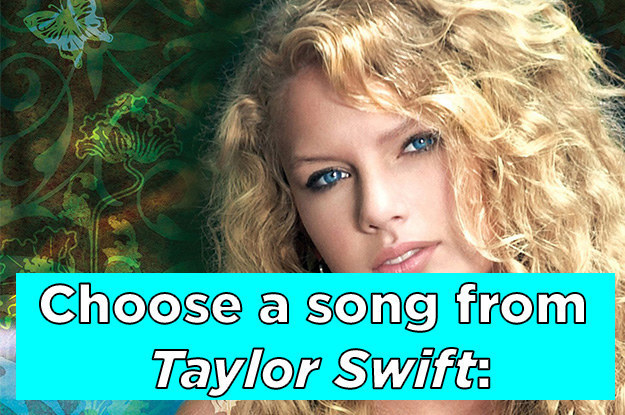 Choose Your Favorite Taylor Swift Songs And We'll Reveal When You'll Meet Your One True Lover