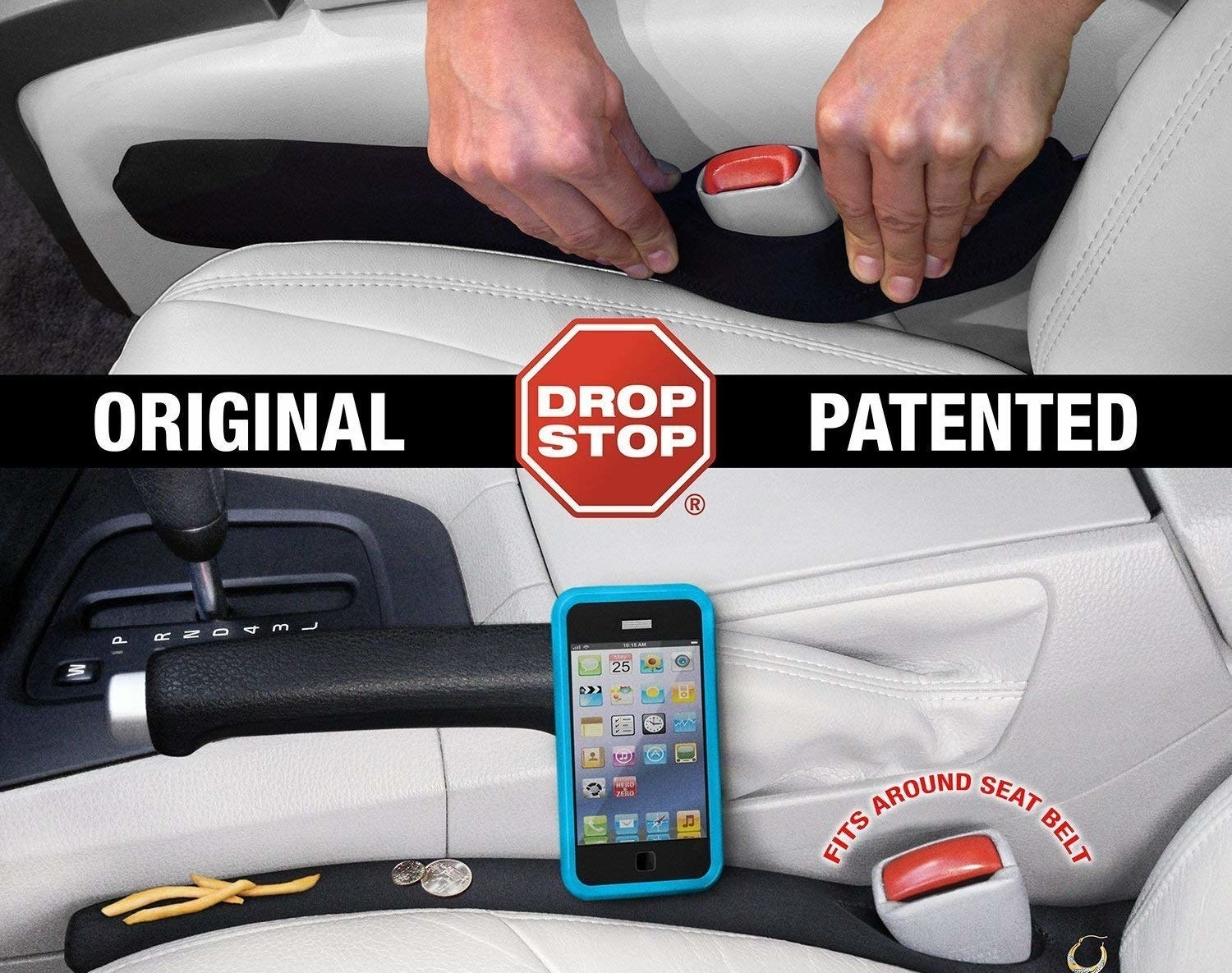 Hands installing the Drop Stop over a seatbelt buckle and another Drop Stop blocking a phone, coins, and fries from falling in the gap