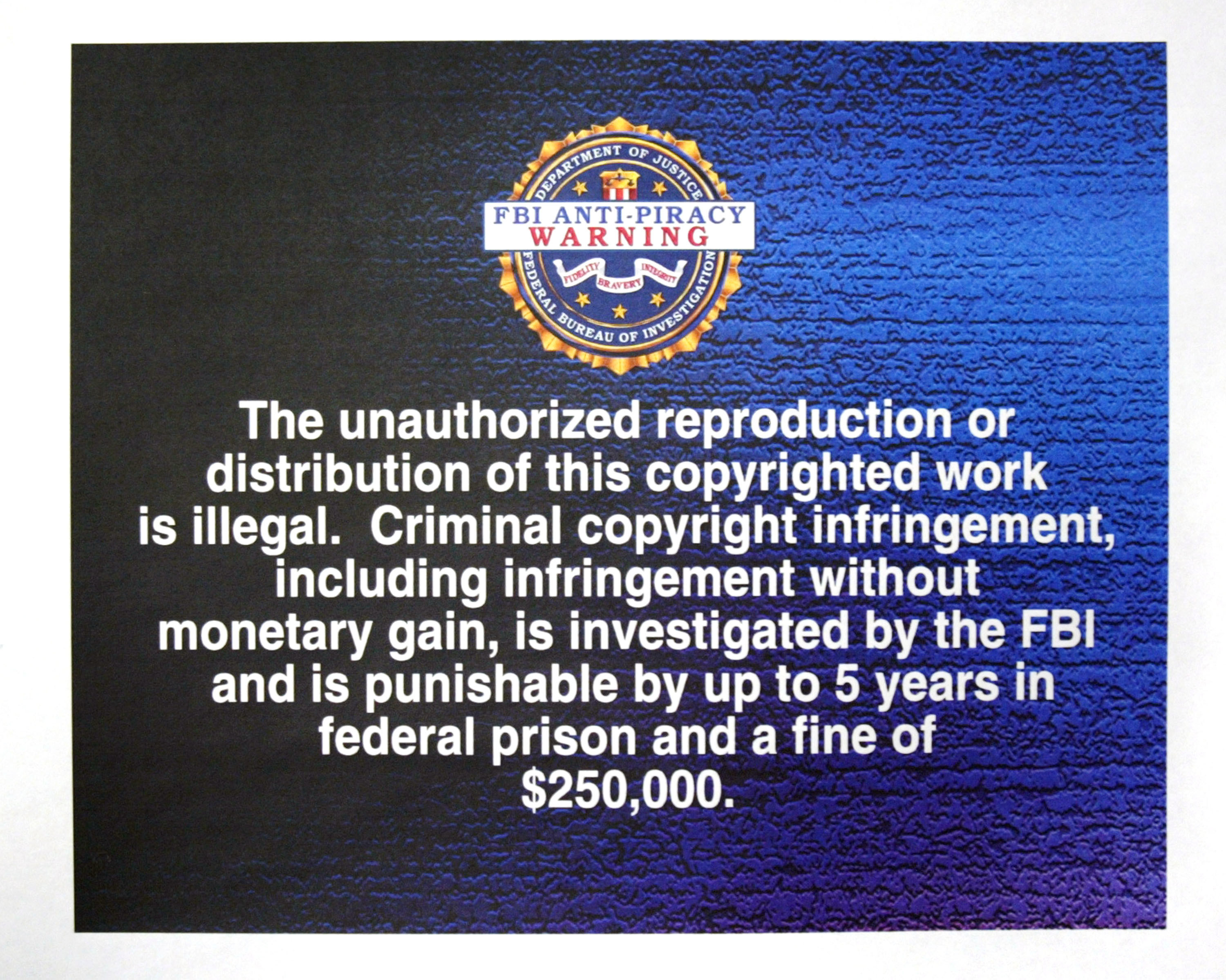 The FBI anti-piracy warning that played on DVDs before movies started