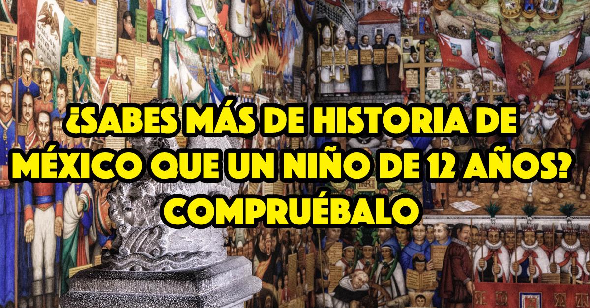 Este Es El Examen De Historia De Mexico Mas Facil Que Vas A Hacer En Tu Vida O No