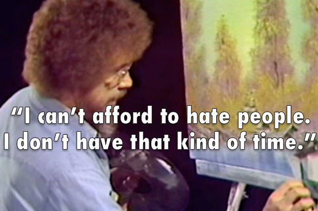 I'm No Doctor, But I'm Pretty Sure These 17 Bob Ross Moments Will Lower Your Blood Pressure