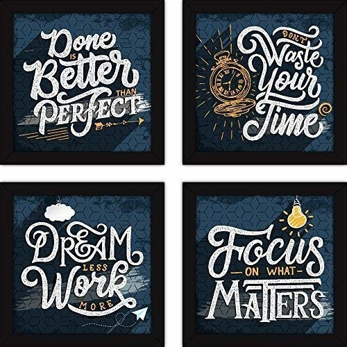 "4 posters saying: ""Done is better than perfect"", ""Don't waste your time"", ""Dream less work more"", and ""Focus on what matters."""