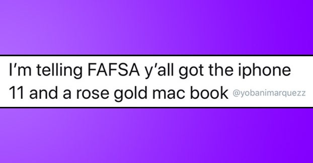 19 Jokes About Filling Out The FAFSA To Help You Laugh Through The Pain
