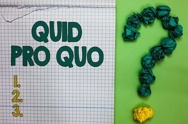 Are You Quid, Pro, Or Quo?