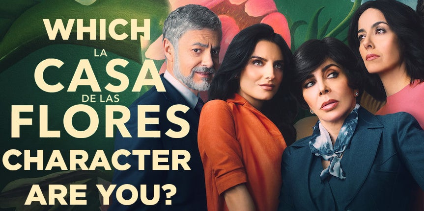 "This Quiz Will Reveal Which ""La Casa De Las Flores"" Character You Are Based On What You Pick"