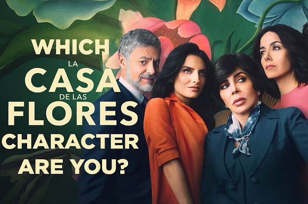 """This Quiz Will Reveal Which """"La Casa De Las Flores"""" Character You Are Based On What You Pick"""