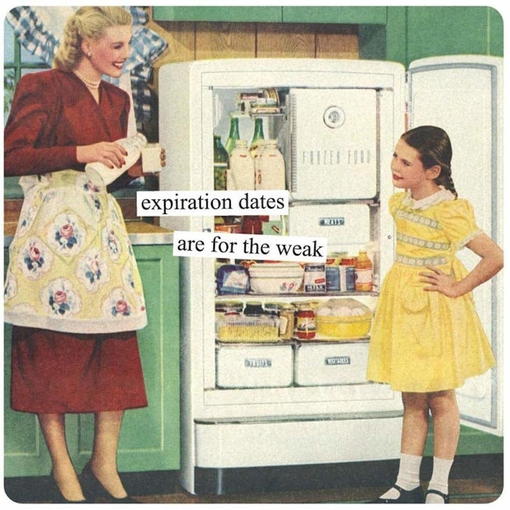 """magnet that says """"expiration dates are for the weak"""""""