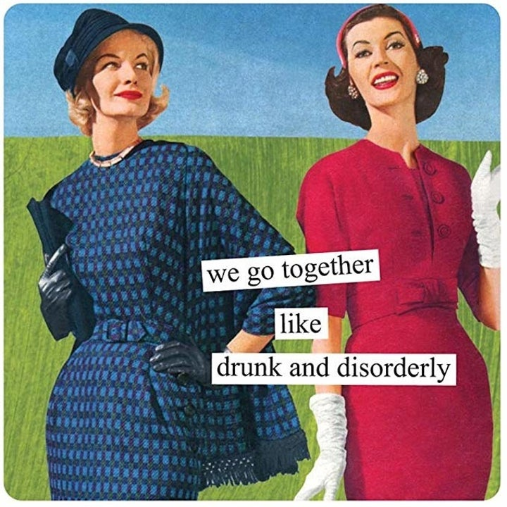 """another magnet that says """"we go together like drunk and disorderly"""""""