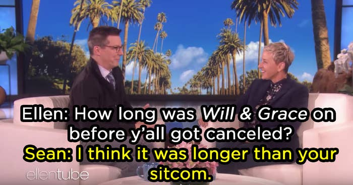 """Sean Hayes telling Ellen, """"I think [Will and Grace] was on longer than your sitcom"""""""