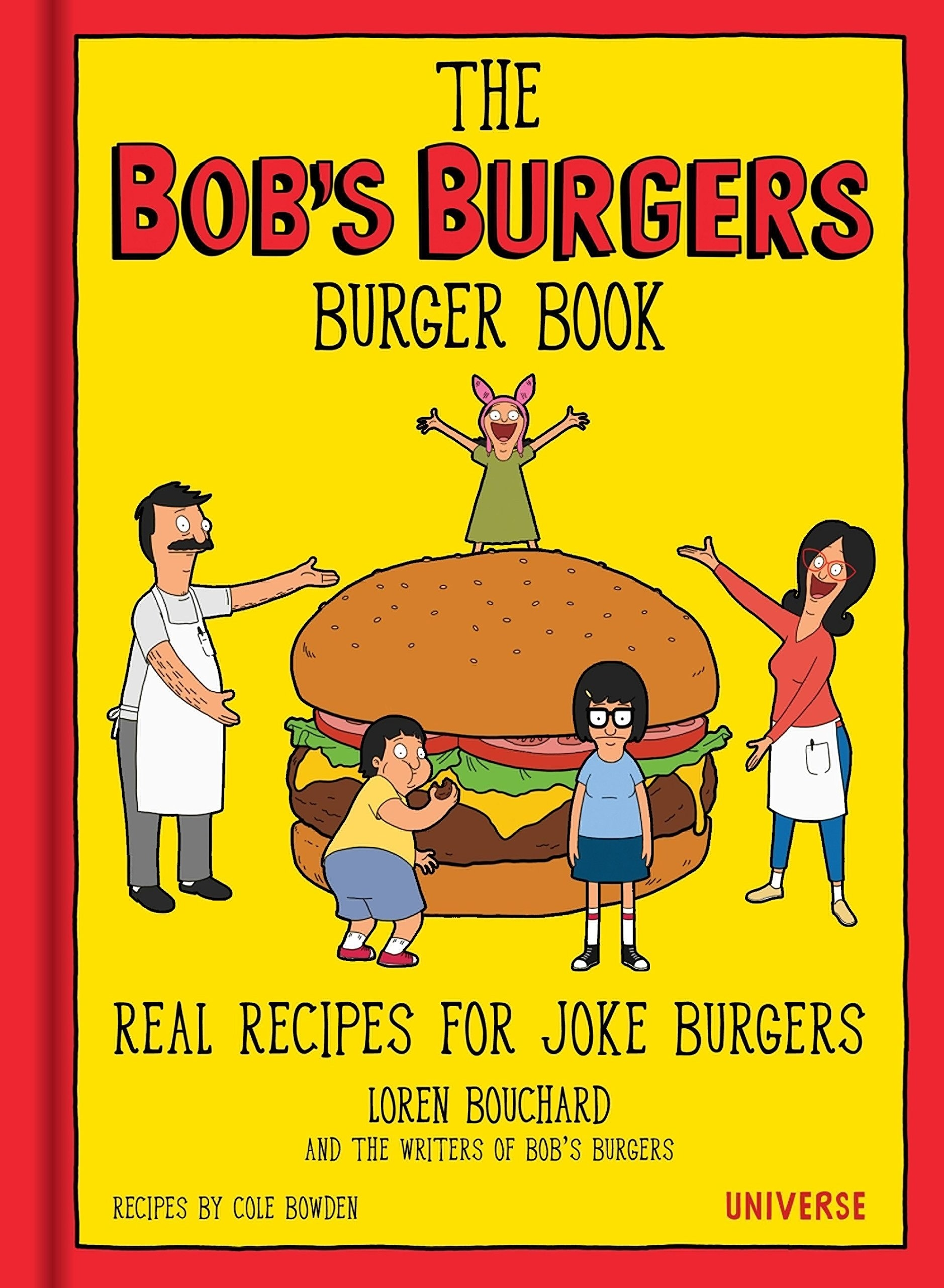 The Bob's Burgers Burger Book: Real Recipes for Joke Burgers.