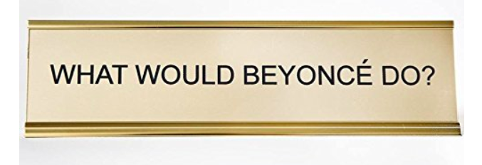 the what would beyonce do name plate