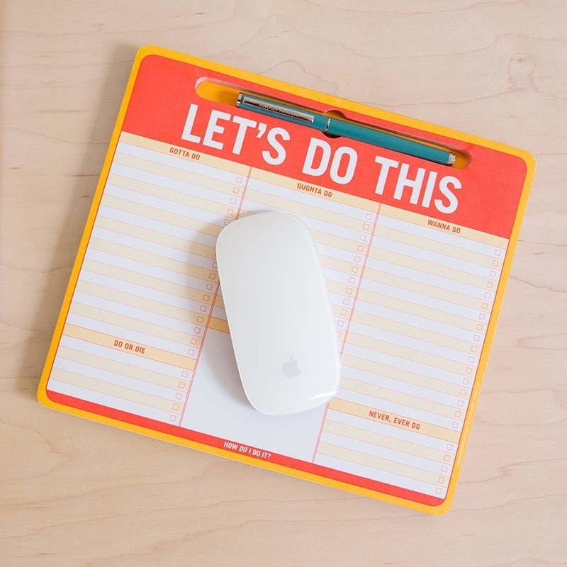 "the mousepad says ""Let's do this"" and is broken into six sections with checklist boxes that say gotta do, oughta do, wanna do, do or die, never ever do, and a blank box for doodles"