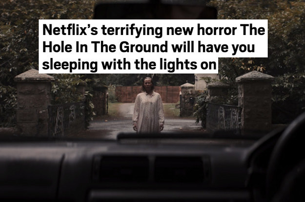 """The Hole In The Ground"" Is Supposedly The Scariest Movie Of 2019, So I Watched It For People Who Can't Do Horror"