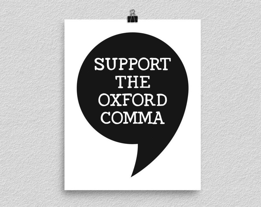 """the print, which says """"support the oxford comma"""" written inside a big Oxford comma illustration"""