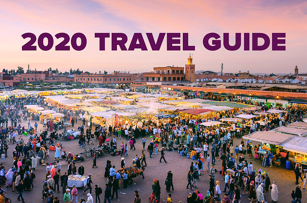 10 Places To Visit In 2020 No Matter How You Like To Travel