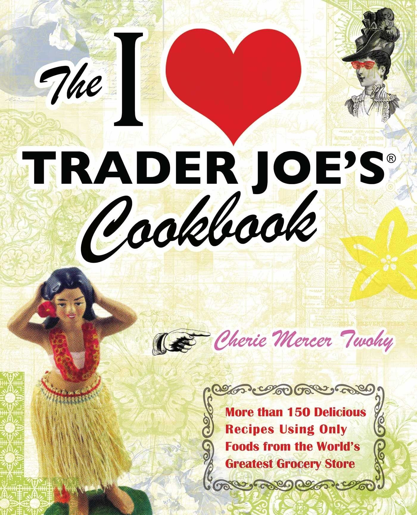 The cover of The I Love Trader Joe's Cookbook.