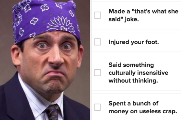 If You've Done 16/32 Of These Things, I Regret To Inform You That You're Actually Michael Scott