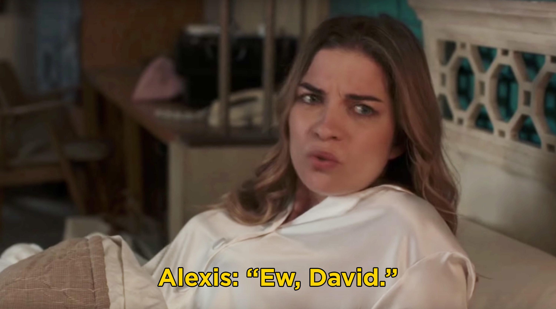 "Alexis saying, ""Ew, David"""