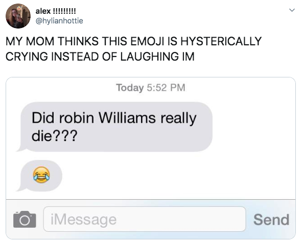 old person using the laughing crying emoji instead of a crying emoji when talking about robin williams