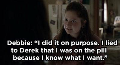 Debbie telling Fiona that she got pregnant on purpose