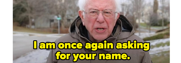 The Bernie Sanders I Am Once Again Asking Meme Everything You Need To Know