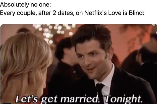"23 Perfect Tweets About The Bonkers New Netflix Show ""Love Is Blind"""