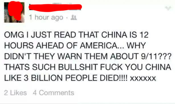Facebook post that reads omg i just read that china is 12 hours ahead of america... why didn't they warn them about nine eleven