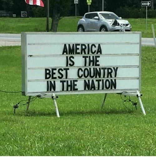Sign reading American is the best country in the nation