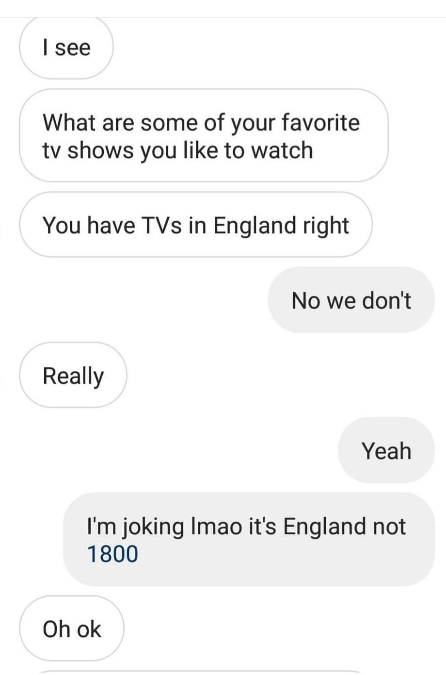 Discussion between two people where one asks if they have TVs in England