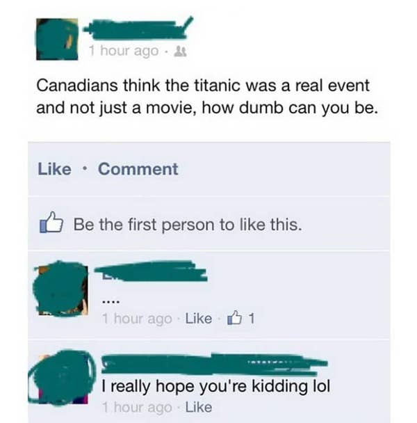 Facebook post reading Canadians think the titanic was a real event and not just a movie, how dumb can you be