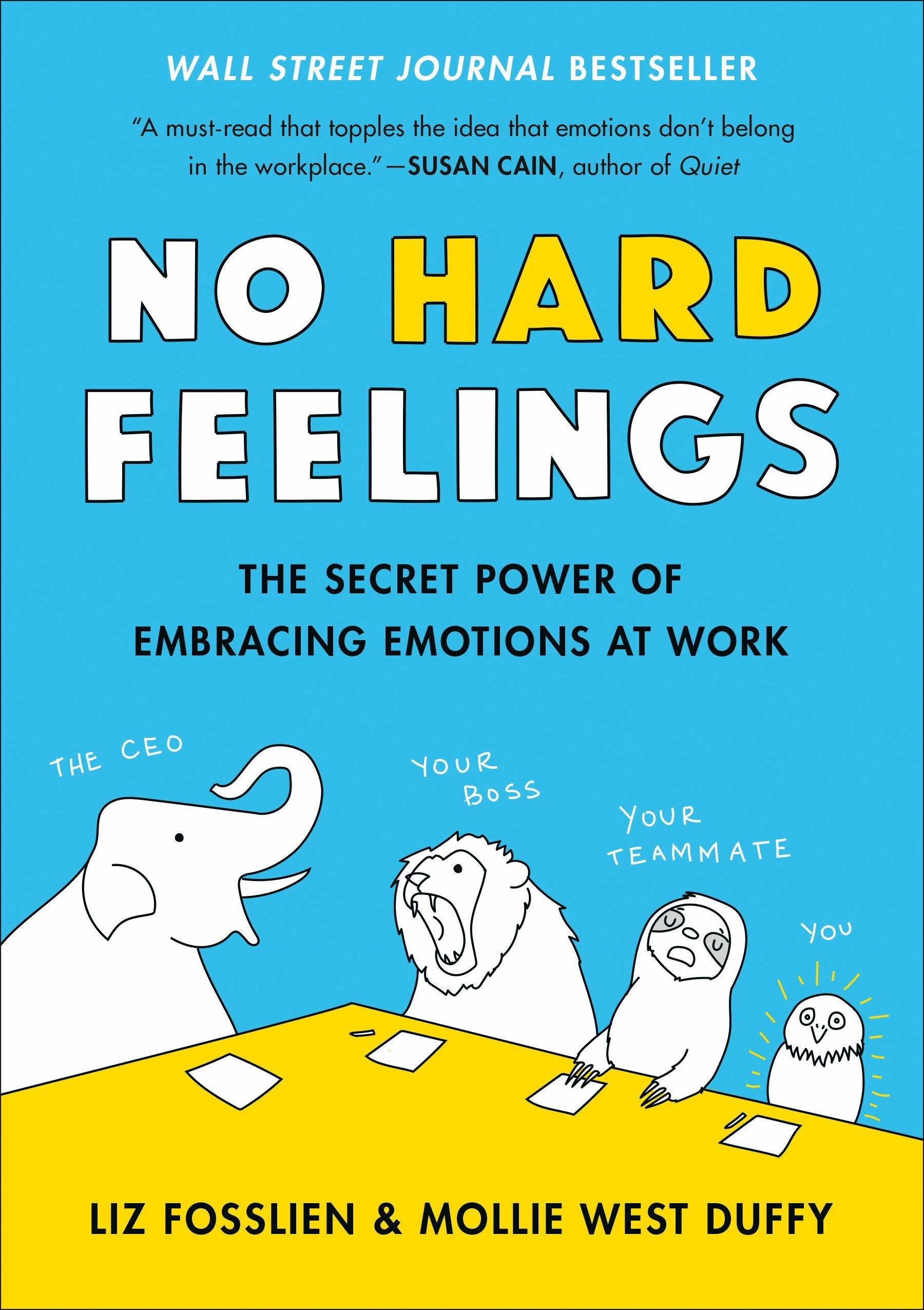 """Front cover of """"No Hard Feelings: The Secret Power of Embracing Emotions at Work"""" by Liz Fosslien and Mollie West Duffy"""