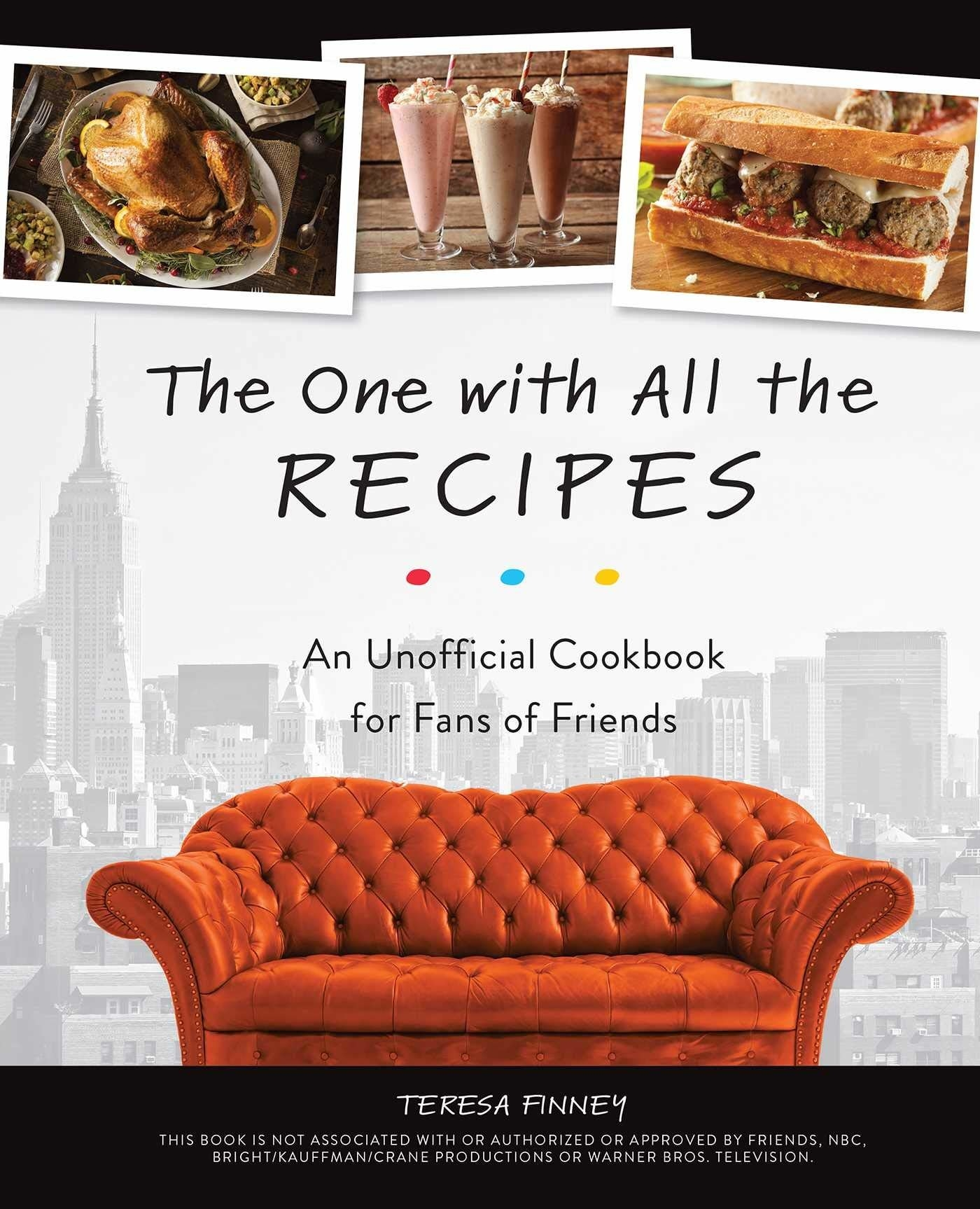"The cover of ""The One With All The Recipes: An Unofficial Cookbook for Fans of Friends."""