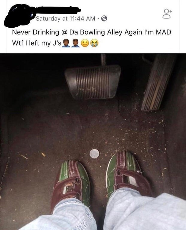 """Facebook post of a person wearing bowling shoes with the caption """"Never drinking at da bowling alley again. I'm mad WTF I left my Jordans"""""""