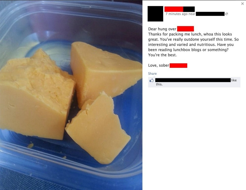 """Facebook post of a hunk of cheese that reads, """"Dear hungover me, thanks for packing me lunch"""""""