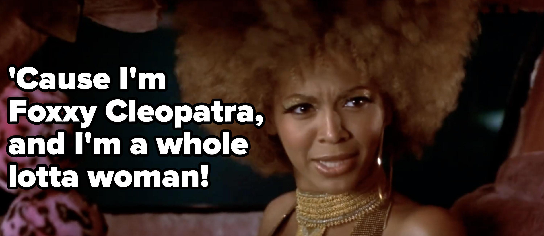 """福克斯xy: """"'Cause I'm Foxxy Cleopatra, and I'm a whole lotta woman!"""""""