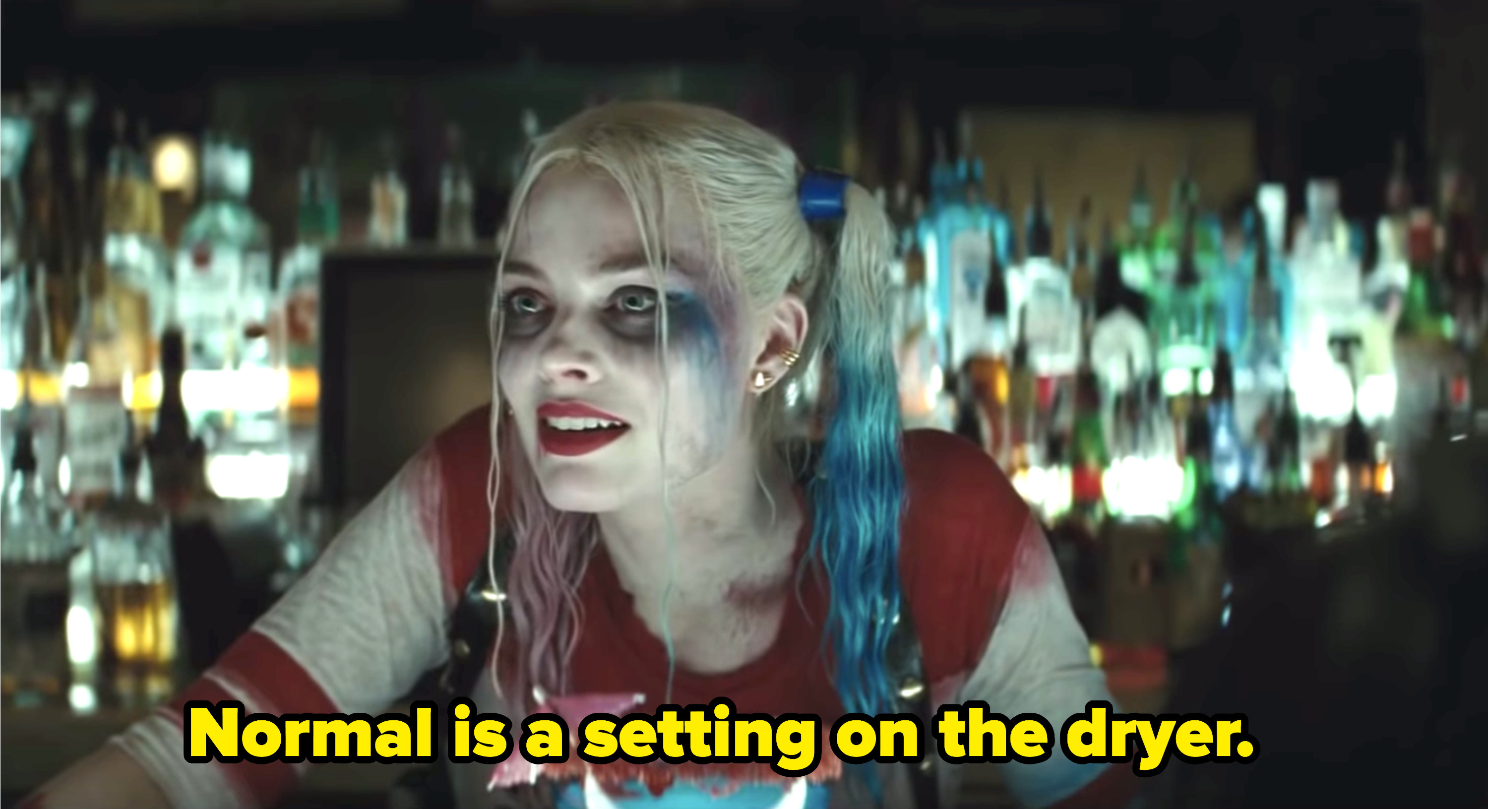 """Harley Quinn: """"Normal is a setting on the dryer"""""""