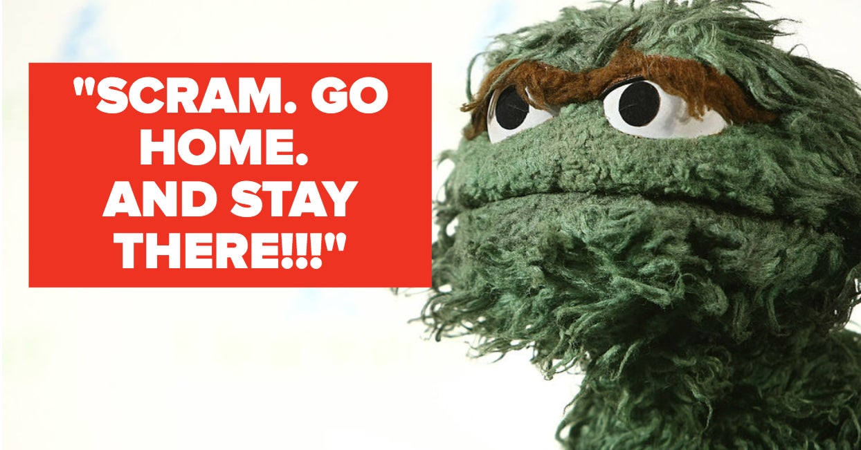 Oscar The Grouch Wants You To Stay Home And You Need To Listen To Him