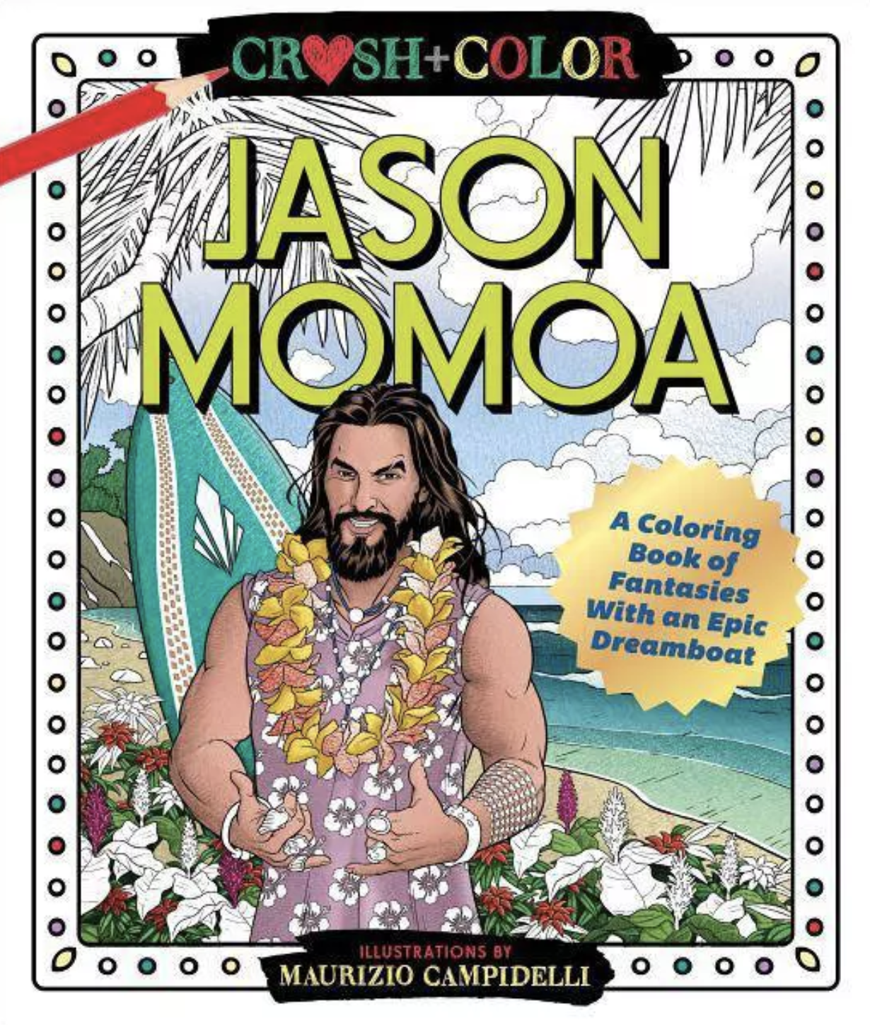 the coloring book with a colored in illustrated image of Jason Momoa wearing a lei and a sleeveless floral shirt