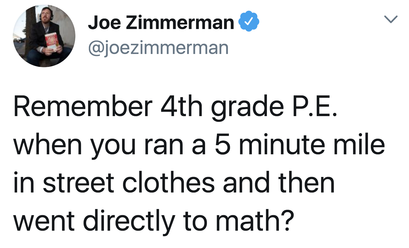 """Tweet reading, """"Remember 4th grade P.E. when you ran a five-minute mile in street clothes and then went directly to math?"""""""