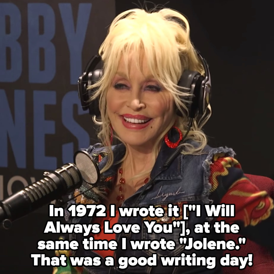 "Dolly Parton: ""In 1972, I wrote 'I Will Always Love You' at the same time I wrote 'Jolene.' That was a good writing day!"""