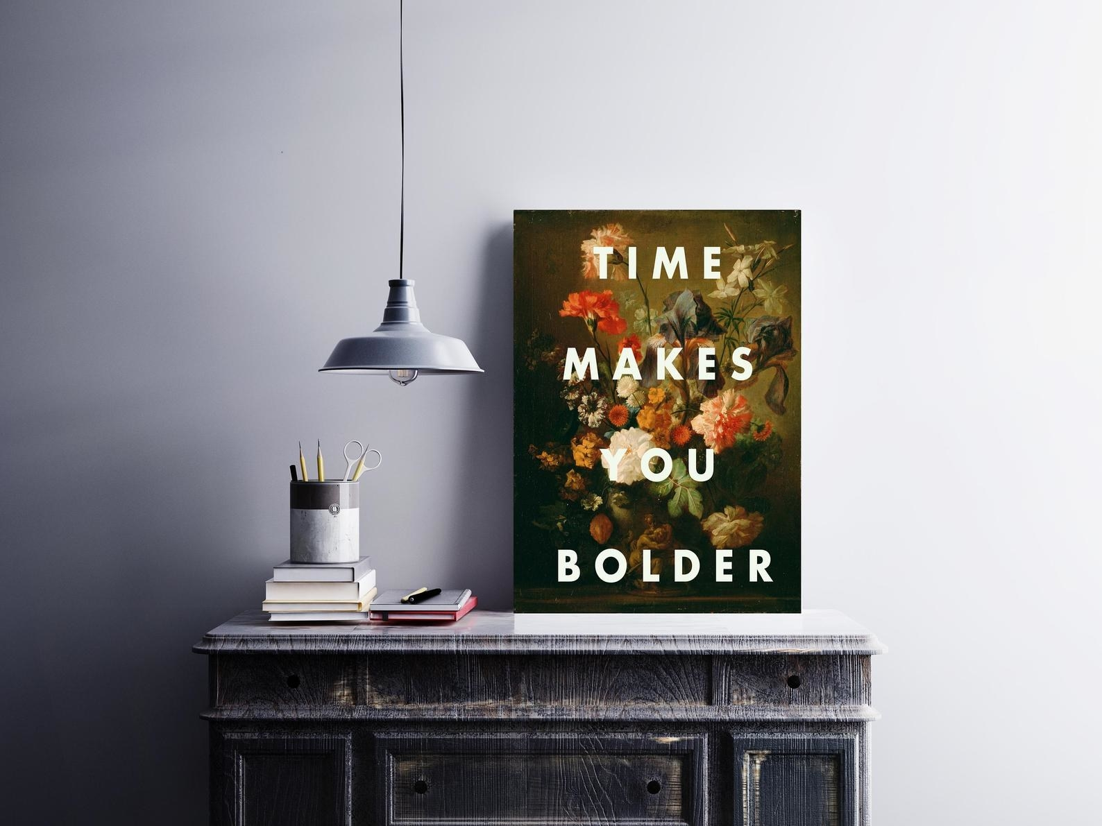 """print with florals and text """"time makes you bolder"""""""