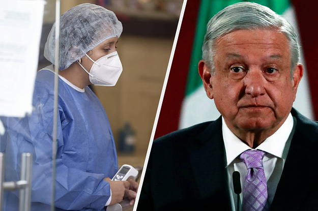 Mexican Doctors Fighting The Coronavirus Are Being Attacked From All Sides — Including By Their Own President