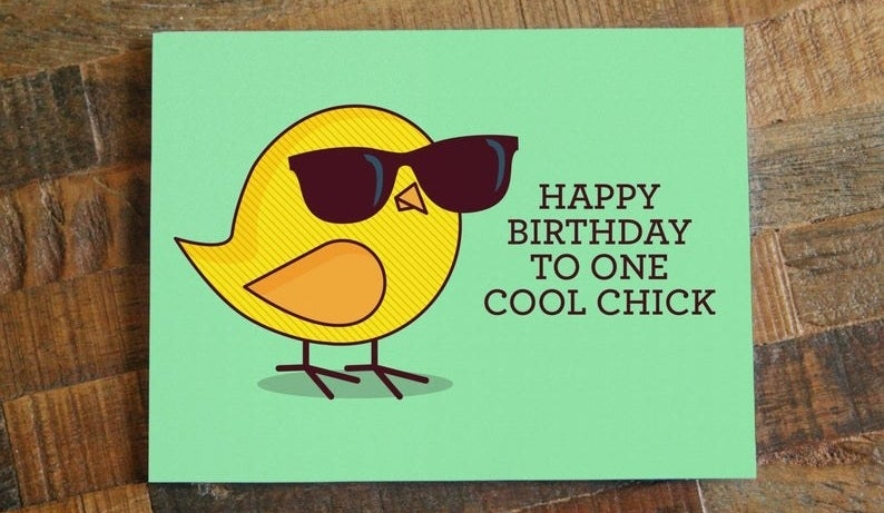 """A card that reads """"Happy birthday to one cool chick"""" with an illustration of a chick wearing sunglasses"""