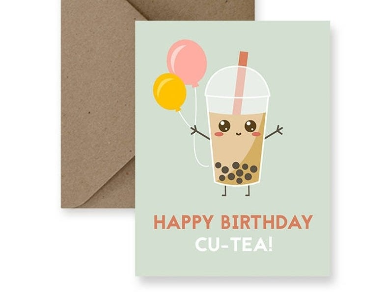 """A card that reads """"Happy birthday cu-tea!"""" with  an illustration of bubble tea holding balloons"""