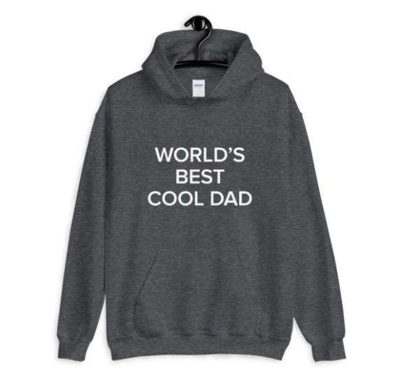 "A gray sweatshirt that says, ""World's Best Cool Dad"" in bold white text front and center"