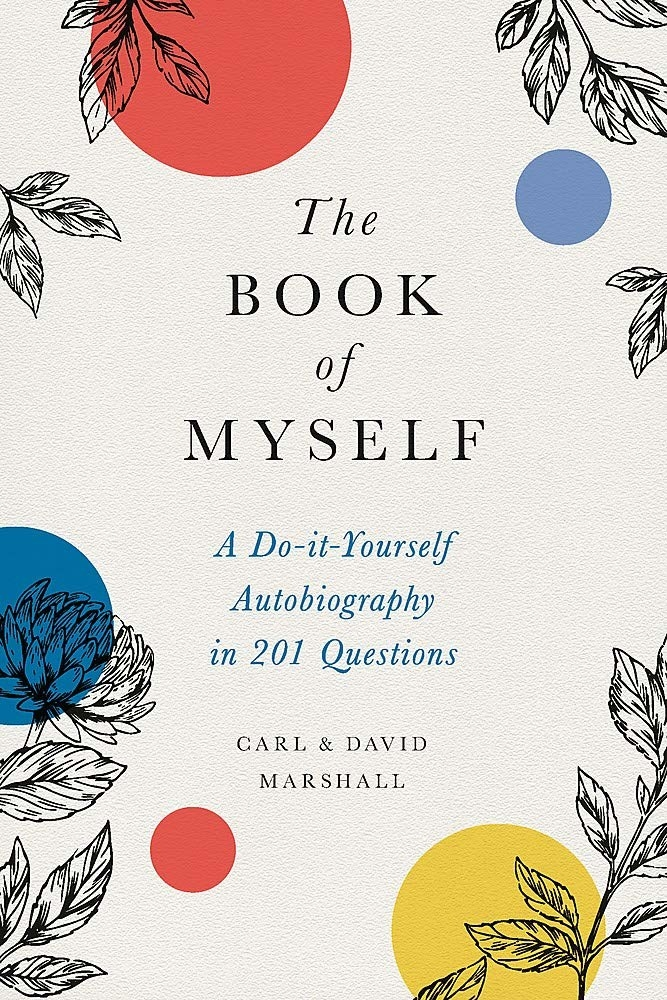 "The cover of ""The Book of Myself: A Do-It-Yourself Autobiography in 201 Questions,"" by Carl and David Marshall"
